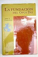 LA Fundacion Del Opus Dei