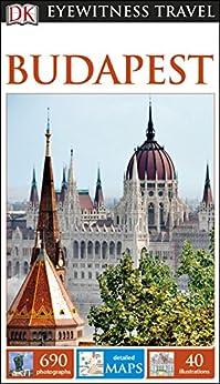 DK Eyewitness Travel Guide Budapest by [DK Travel]