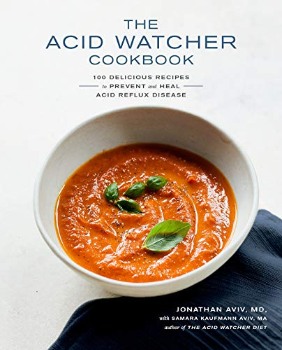 The Acid Watcher Cookbook: 100 Delicious Recipes to Prevent and Heal Acid Reflux Disease (English Edition)