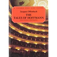 Les Contes D'Hoffmann: The Tales of Hoffmann : Opera in Three Acts : Prologe and Epilogue (G. Schirmer Opera Score Editions)