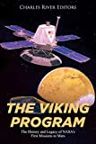 The Viking Program: The History and Legacy of NASA's First Missions to Mars (English Edition)