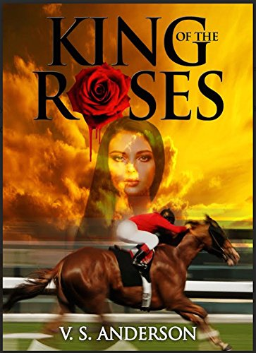King of the Roses: A Horse Rac...
