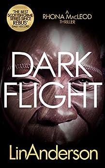 Dark Flight (Forensic Scientist Dr Rhona MacLeod Book 4) by [Anderson, Lin]