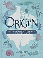 Origen. La formación de los continentes y la evolución de la vida