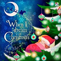 When I Dream of Christmas (Picture Storybooks)