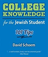 College Knowledge for the Jewish Student: 101 Tips