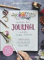 Gestalte dein Journal mit der Bullet-Methode: Kreativ werden, Ziele verwirklichen, Glueck finden - Inspiration fuer deinen persoenlichen Lebensplaner