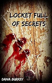 Locket full of Secrets by [Burkey, Dana]