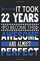 It Took 22 Years: Blank Lined Journal, Funny Happy 22nd Birthday Notebook, Logbook, Diary, Perfect Gift For 22 Year Old Boys And Girls