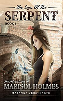 The Sign of the Serpent (Adventures of Marisol Holmes Book 2) by [Verstraete, Majanka]