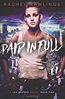 Paid in Full: A Jax Rhoades Novel (The Jax Rhoades Duology)