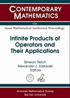 Infinite Products of Operators and Their Applications (Contemporary Mathematics)