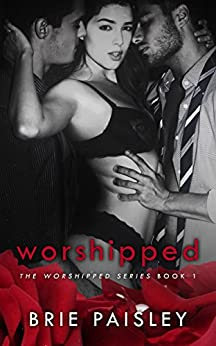 Worshipped (The Worshipped Series Book 1) by [Paisley, Brie]