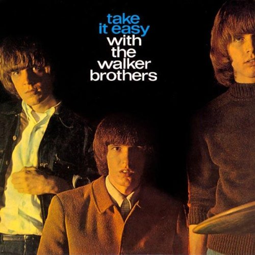 Take It Easy With the Walker Brothers