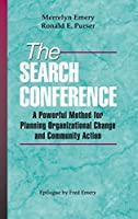 The Search Conference: A Powerful Method for Planning Organizational Change and Community Action (Jossey-Bass Public Administration)