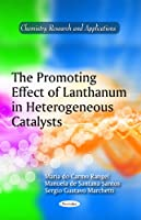 The Promoting Effect of Lanthanum in Heterogeneous Catalysts (Chemistry Research and Applications)