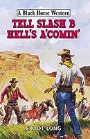 Tell Slash B Hell's A'Comin' (A Black Horse Western)