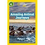 Amazing Animal Journeys: Level 4 (National Geographic Readers)