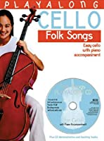 Playalong Cello Folk Songs: Easy Cello With Piano Accompaniment