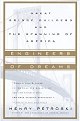 Engineers of Dreams: Great Bridge Builders and the Spanning of America Kindle Edition
