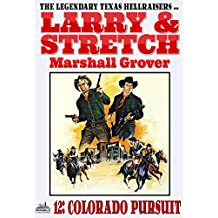 Larry and Stretch 12: Colorado Pursuit (A Larry and Stretch Western)