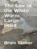 The Lair of the White Worm: Large Print