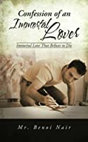 Confession of an Immortal Lover: Immortal Love That Refuses to Die