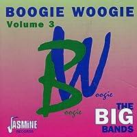 Boogie Woogie, Vol. 3: Big Bands