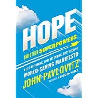 Hope and Other Superpowers: A Life-Affirming, Love-Defending, Butt-Kicking, World-Saving Manifesto (English Edition)