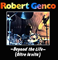 Beyond the Life by Robert Genco (2011-05-06)