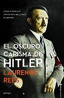 El oscuro carisma de Hitler/ The Dark Charisma of Adolf Hitler
