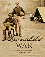Donald's War: The Diary of a Settler in the East Africa Campaign