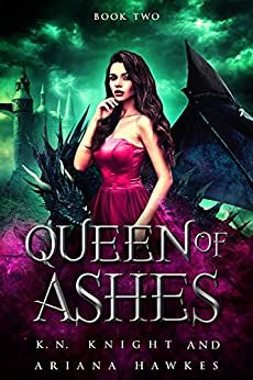 Queen Of Ashes: A Shifter Fantasy Romance (Fire Trails Book 2) by [Knight, K.N., Hawkes, Ariana]