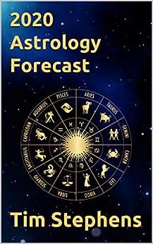 2020 Astrology Forecast: by Tim Stephens by [Stephens, Tim]