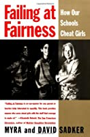 Failing at Fairness: How America's Schools Cheat Girls