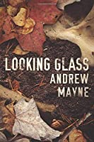 Looking Glass (The Naturalist)
