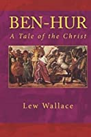 Ben-Hur: A Tale of the Christ: (Annotated)