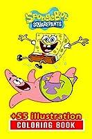 Sponge Bob Coloring Book : 55+ Illustration: Great Gift for Boys Kids Ages 2-4-6-15