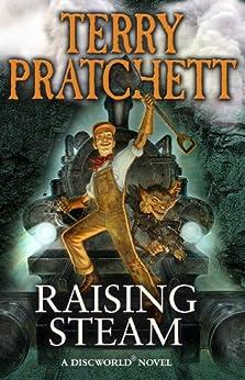 Raising Steam: (Discworld novel 40) (Discworld series) by [Pratchett, Terry]