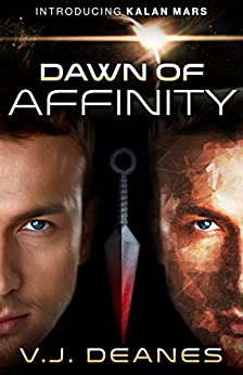 Dawn Of Affinity by [Deanes, V.J.]