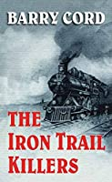 The Iron Trail Killers (Center Point Large Print)