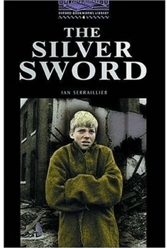 The Silver Sword: 1400 Headwords (Oxford Bookworms ELT)の詳細を見る