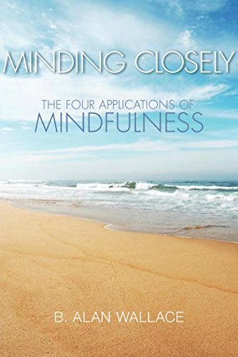 Minding closely the four applications of mindfulness ebook b alan minding closely the four applications of mindfulness by wallace b alan fandeluxe Choice Image