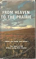 From Heaven to the Prairie. The story of the 972nd Living ECK master