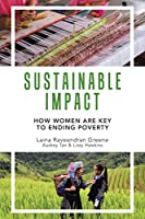 Sustainable Impact: How Women Are Key to Ending Poverty