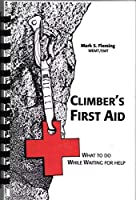 Climber's First Aid: What to Do While Waiting for Help