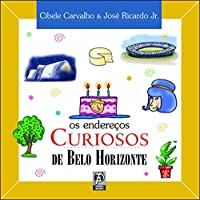 Os Endereços Curiosos de Belo Horizonte