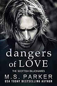 Dangers of Love (The Scottish Billionaires Book 5)