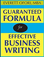 Guaranteed Formula for Effective Business Writing
