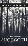 El pueblo de Shoggoth (Spanish Edition)